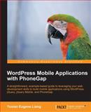 Wordpress Mobile Applications with PhoneGap, Yuxian Eugene Liang, 1849519862