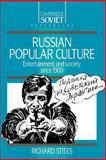 Russian Popular Culture : Entertainment and Society Since 1900, Stites, Richard, 052136986X