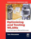 Optimizing and Testing WLANs : Proven Techniques for Maximum Performance, Alexander, Tom, 0750679867