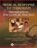 Medical Response to Terrorism : Preparedness and Clinical Practice, Daniel C. Keyes, Jonathan L. Burstein, Richard B. Schwartz, Raymond E. Swienton, 0781749867