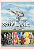 Ghost of the Snowlands, G. C. Gregory, 1438969864