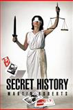 Secret History, Martin Roberts, 1456789864