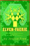Book of Elven-Faerie, Joshua Free, 147818986X