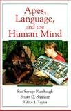 Apes, Language, and the Human Mind, Sue Savage-Rumbaugh and Stuart G. Shanker, 0195109864