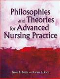 Philosophies and Theories for Advanced Nursing Practice, Butts, Janie B. and Rich, Karen L., 0763779865