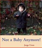 Not a Baby Anymore!, Jorge Uzon, 0888999860
