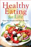 Healthy Eating for Life, Robin Ellis, 0983939861