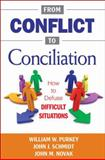 From Conflict to Conciliation : How to Defuse Difficult Situations, Novak, John M., 1412979862