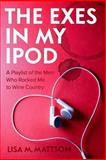 The Exes in My IPod, Lisa Mattson, 1490959866