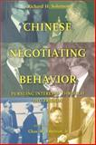 """Chinese Negotiating Behavior : Pursuing Interests Through """"Old Friends"""", Solomon, Richard H. and Freeman, Chas W., Jr., 1878379860"""