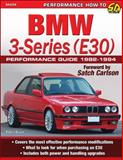 BMW 3-Series (E30) Performance Guide, 1982-94, Robert Bowen, 1934709867