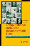 Computational Turbulent Incompressible Flow : Applied Mathematics: Body and Soul 4, Hoffman, Johan and Johnson, Claes, 3642079865
