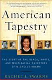 American Tapestry, Rachel L. Swarns, 0061999865