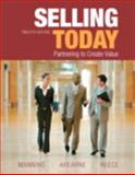 Selling Today : Partnering to Create Value, Manning, Gerald L. and Reece, Barry L., 0132109867