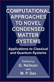 Computational Approaches to Novel Condensed Matter Systems : Applications to Classical and Quantum Systems, Neilson, D. and Das, M. P., 0306449862
