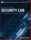 Build Your Own Security Lab : A Field Guide for Network Testing, Gregg, Michael, 0470179864