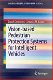 Vision-Based Pedestrian Protection Systems for Intelligent Vehicles, Gerónimo, David and López, Antonio M., 146147986X
