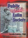 Public Sex in a Latin Society, Schifter, Jacobo, 1560239867