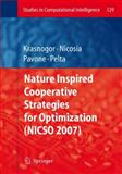 Nature Inspired Cooperative Strategies for Optimization (Nicso 2007), , 3540789863