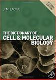 Dictionary of Cell and Molecular Biology, , 0123739861