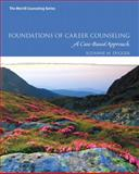 Foundations of Career Counseling : A Case-Based Approach, Dugger, Suzanne M., 0137079869