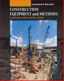 Construction Equipment and Methods Vol. 3 : Planning, Innovation, Safety, Bernold, Leonhard E., 0470169869