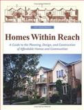 Homes Within Reach : A Guide to the Planning, Design, and Construction of Affordable Homes and Communities, Friedman, Avi, 0471469866
