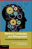 Memory, Language, and Bilingualism : Theoretical and Applied Approaches, , 1107419867