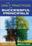 The Daily Practices of Successful Principals, Grady, Marilyn L. and Brock, Barbara L. (Louise), 1412959861