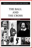 The Ball and the Cross, G. K. Chesterton, 1484099869