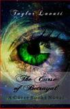 The Curse of Betrayal, Taylor Lavati, 1492779865