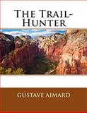 The Trail-Hunter, Gustave Aimard, 1494759861