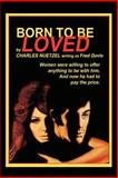 Born to Be Loved, Charles Nuetzel, 1557429863