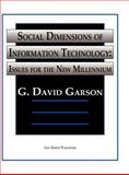 Social Dimensions of Information Technology : Issues for the New Millennium, Garson, G. David, 1878289861