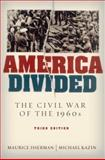 America Divided : The Civil War of the 1960s, Isserman, Maurice and Kazin, Michael, 0195319869