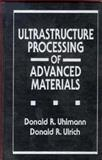 Ultrastructure Processing of Advanced Materials, , 0471529869