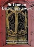 Art Nouveau Decorative Ironwork, , 0486239861