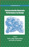Polysaccharide Materials : Performance by Design, Edgar, Kevin and Heinze, Thomas, 0841269866
