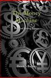 The Money Machine, Derek Bayley, 1478389869