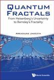 Quantum Fractals, Arkadiusz Jadczyk, 9814569860