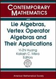 Lie Algebras, Vertex Operator Algebras and Their Applications, Lepowsky, J. and Wilson, Robert L., 0821839861