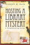 Hosting a Library Mystery : A Programming Guide, Karle, Elizabeth M., 0838909868