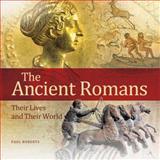 The Ancient Romans, Paul Roberts, 0892369868