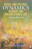 Racial and Cultural Dynamics in Group and Organizational Life : Crossing Boundaries, McRae, Mary B. and Short, Ellen L., 1412939860