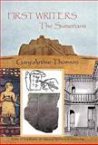 First Writers-the Sumerians, Gary Arthur Thomson, 1462059864
