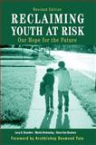 Reclaiming Youth at Risk : Our Hope for the Future, Brendtro, Larry K. and Brokenleg, Martin, 1879639866