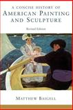 Concise History of American Painting and Sculpture, Matthew Baigell, 006430986X