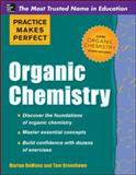 Practice Makes Perfect Organic Chemistry, DeWane, Marian and Greenbowe, Tom, 0071789863