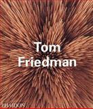 Tom Friedman, Bruce Hainley and Dennis Cooper, 0714839868