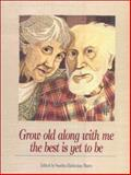 Grow Old along with Me - The Best Is Yet to Be, Sandra Martz, 0918949866